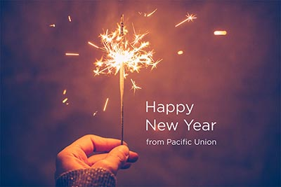 all of your friends at pacific union would like to wish you a very happy new year whether you welcomed in 2018 with a night on the town or simply spent a